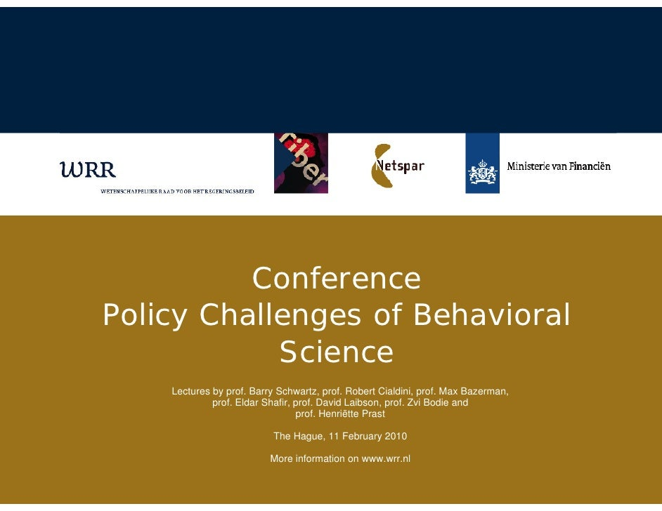 Conference  Policy Challenges of Behavioral Science Lectures by prof. Barry Schwartz, prof. Robert Cialdini, prof. Max Baz...