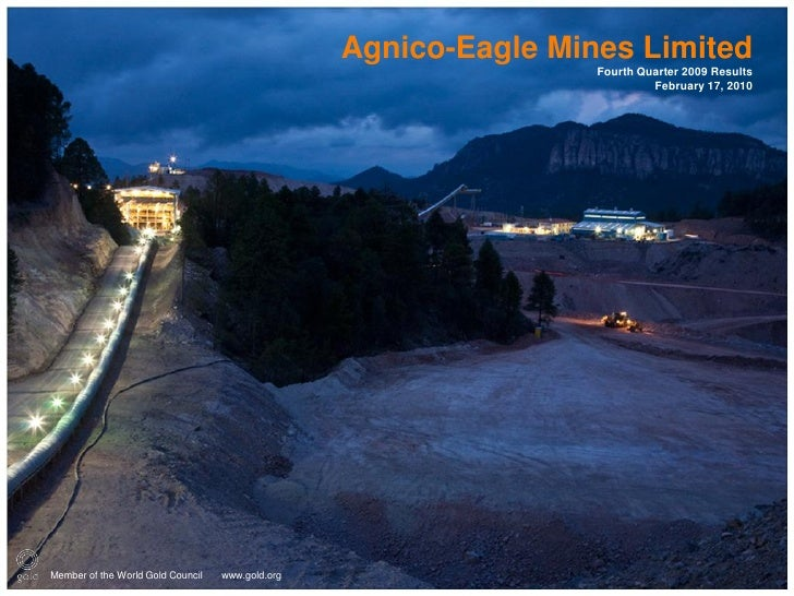 Agnico-Eagle Mines Limited                                                                   Fourth Quarter 2009 Results  ...