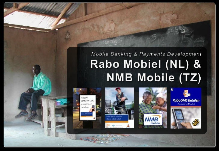 Mobile Banking & Payments Development<br />Rabo Mobiel (NL) &NMB Mobile (TZ)<br />