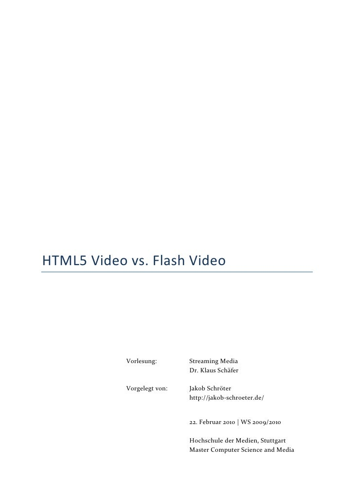 HTML5 Video vs. Flash Video                 Vorlesung:       Streaming Media                              Dr. Klaus Schäfe...