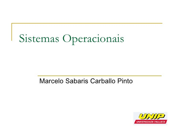Sistemas Operacionais  Marcelo Sabaris Carballo Pinto
