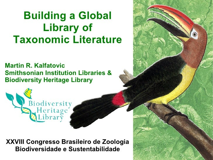 Building a Global         Library of   Taxonomic Literature  Martin R. Kalfatovic Smithsonian Institution Libraries & Biod...