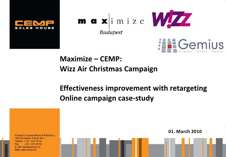 Maximize – CEMP:<br />Wizz Air Christmas Campaign<br />Effectiveness improvement with retargeting<br />Online campaign cas...
