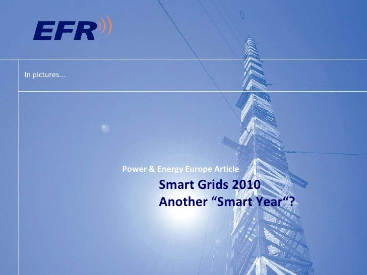 """Power & Energy Europe ArticleSmart Grids 2010Another """"Smart Year""""?<br />In pictures...<br />"""
