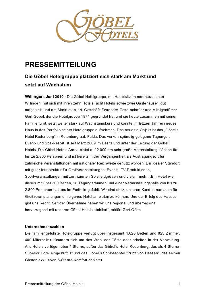PRESSEMITTEILUNGDie Göbel Hotelgruppe platziert sich stark am Markt undsetzt auf WachstumWillingen, Juni 2010 - Die Göbel ...