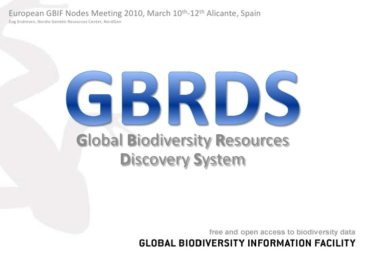 European GBIF Nodes Meeting 2010, March 10th-12th Alicante, Spain<br />Dag Endresen, Nordiv Genetic Resources Center, Nord...