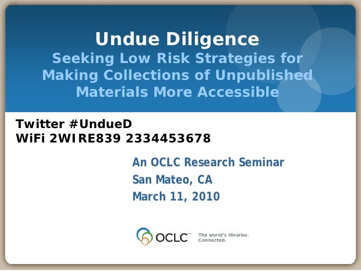 Undue Diligence     Seeking Low Risk Strategies for    Making Collections of Unpublished       Materials More Accessible  ...