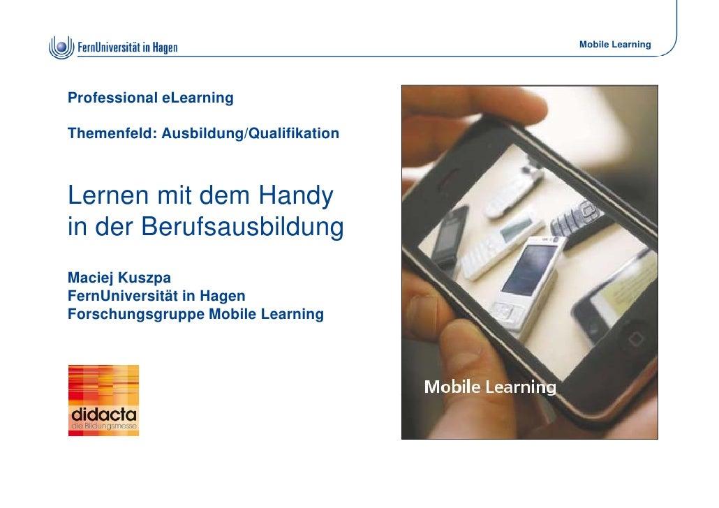 Mobile Learning     Professional eLearning  Themenfeld: Ausbildung/Qualifikation    Lernen mit dem Handy in der Berufsausb...
