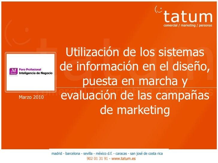 Utilización de los sistemas              de información en el diseño,                   puesta en marcha y Marzo 2010   ev...