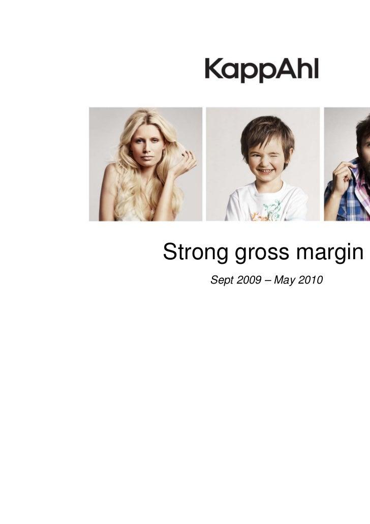 Strong gross margin    Sept 2009 – May 2010