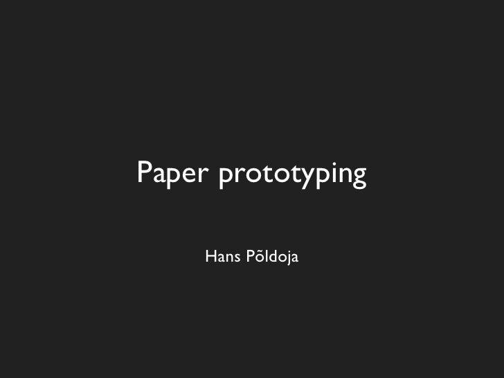 Paper prototyping       Hans Põldoja