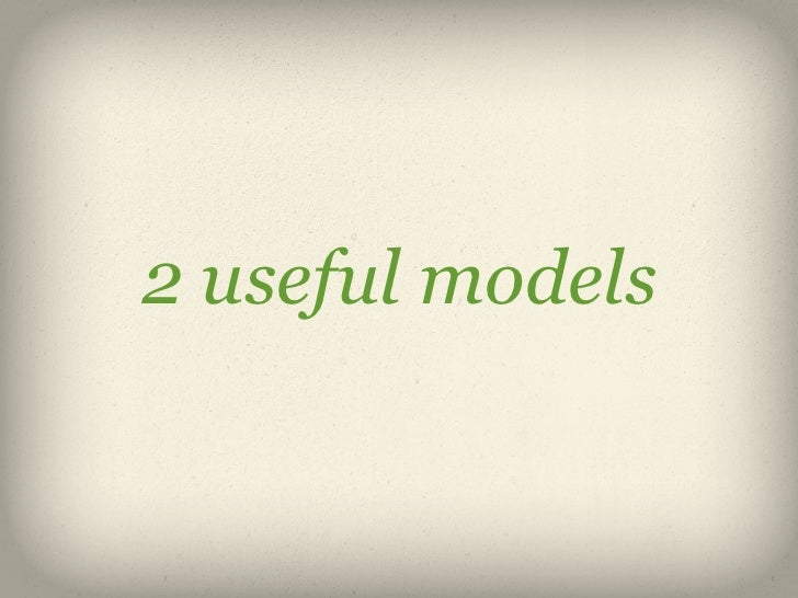 2 useful models