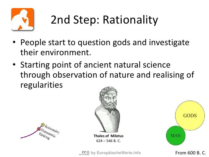 1st Step: Humanistic Thinking<br /><ul><li>This starting point is the emancipation of humans from their gods.</li></ul>Hum...