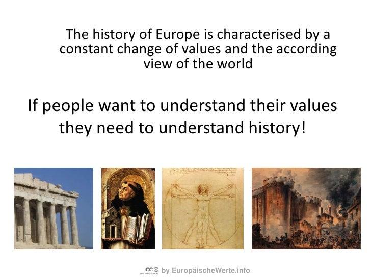 European Values? <br />?<br />Democracy?<br />Greek Philosophy?<br />Roman Law?<br />Human Rights?<br /> Reformation?<br...