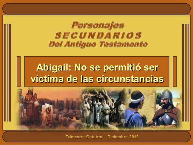 Abigail: No se permitió serAbigail: No se permitió ser víctima de las circunstanciasvíctima de las circunstancias