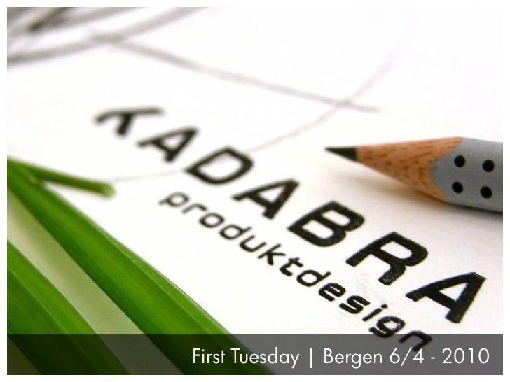 First Tuesday | Bergen 6/4 - 2010