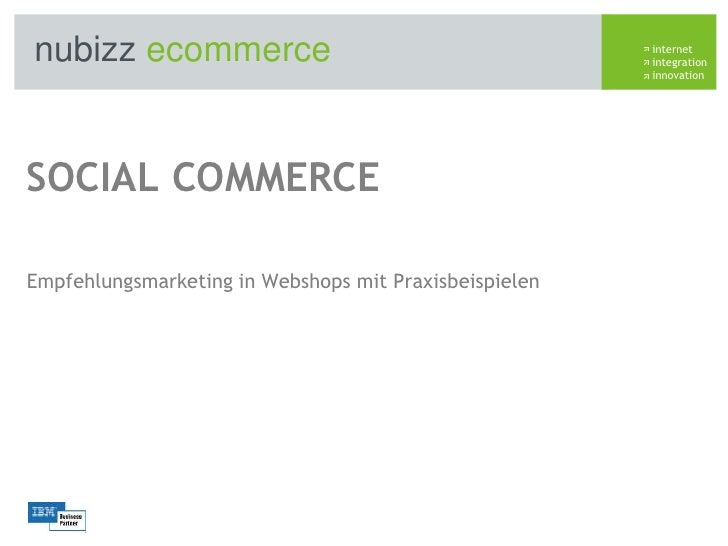 Social Commerce<br />Empfehlungsmarketing in Webshops mit Praxisbeispielen<br />