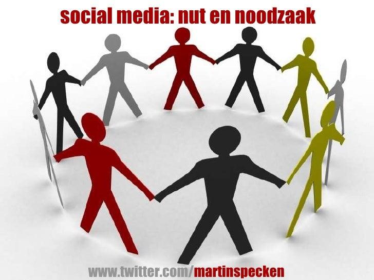 social media: nut en noodzaak www.twitter.com/ martinspecken