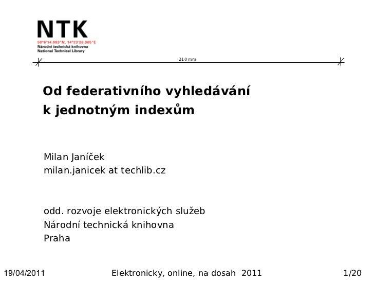 210 mm         Od federativního vyhledávání         k jednotným indexům         Milan Janíček         milan.janicek at tec...