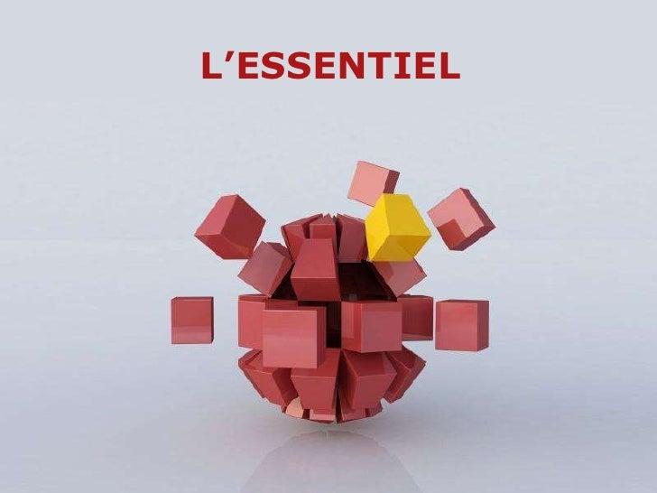 L'ESSENTIEL<br />