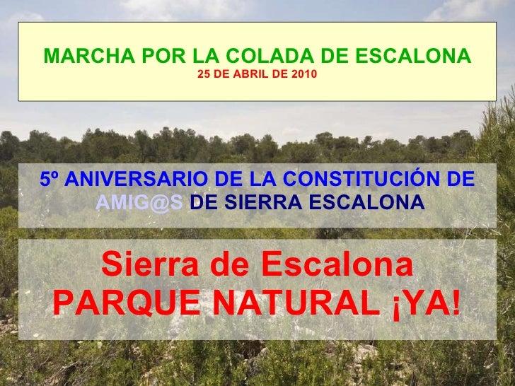 MARCHA POR LA COLADA DE ESCALONA 25 DE ABRIL DE 2010 5º ANIVERSARIO DE LA CONSTITUCIÓN DE [email_address]  DE SIERRA ESCAL...