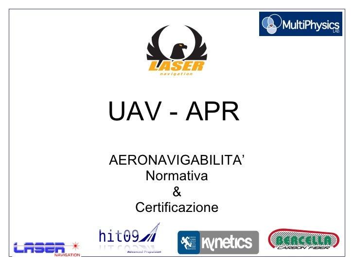 UAV - APR   AERONAVIGABILITA' Normativa & Certificazione