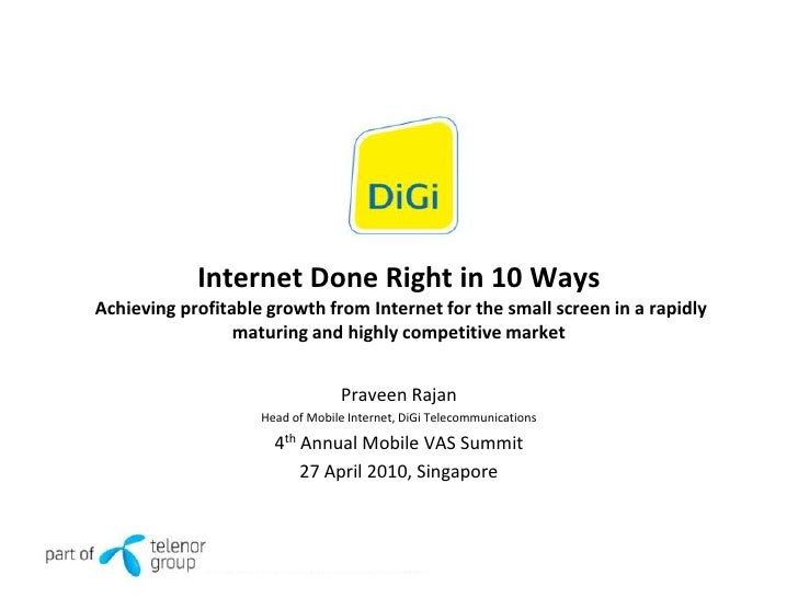 Internet Done Right in 10 WaysAchieving profitable growth from Internet for the small screen in a rapidly                 ...