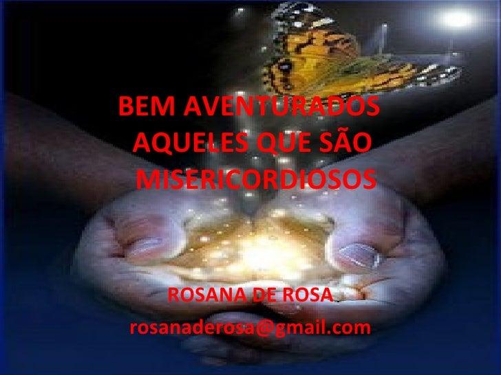 2010-04-31-Palestra-Bem Aventurados aqueles que são Misericordiosos-Rosana De Rosa