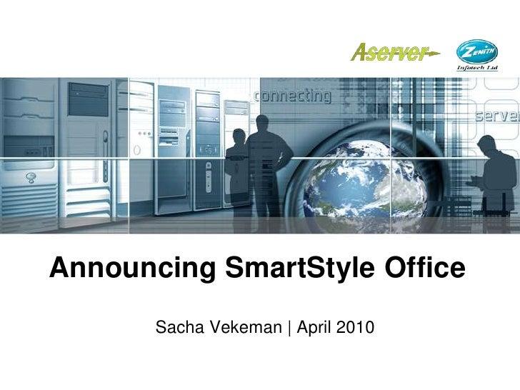 Announcing SmartStyle Office<br />Sacha Vekeman | April 2010<br />