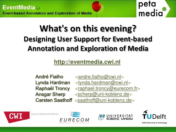 What's on this evening? Designing User Support for Event-based  Annotation and Exploration of Media         http://eventme...