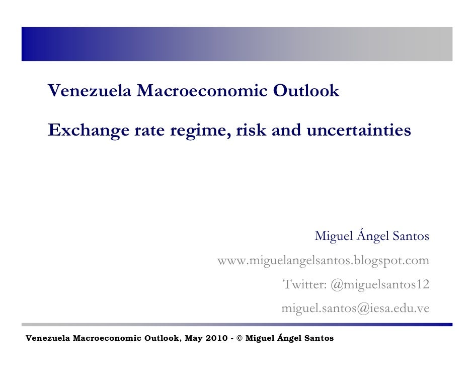Venezuela Macroeconomic Outlook      Exchange rate regime, risk and uncertainties                                         ...