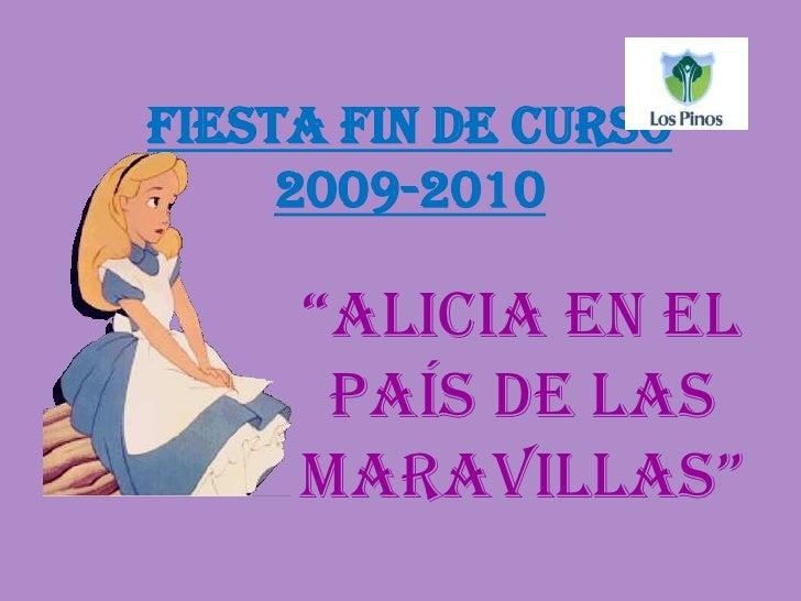"""Fiesta fin de curso2009-2010<br />""""Alicia en el País de las Maravillas""""<br />"""