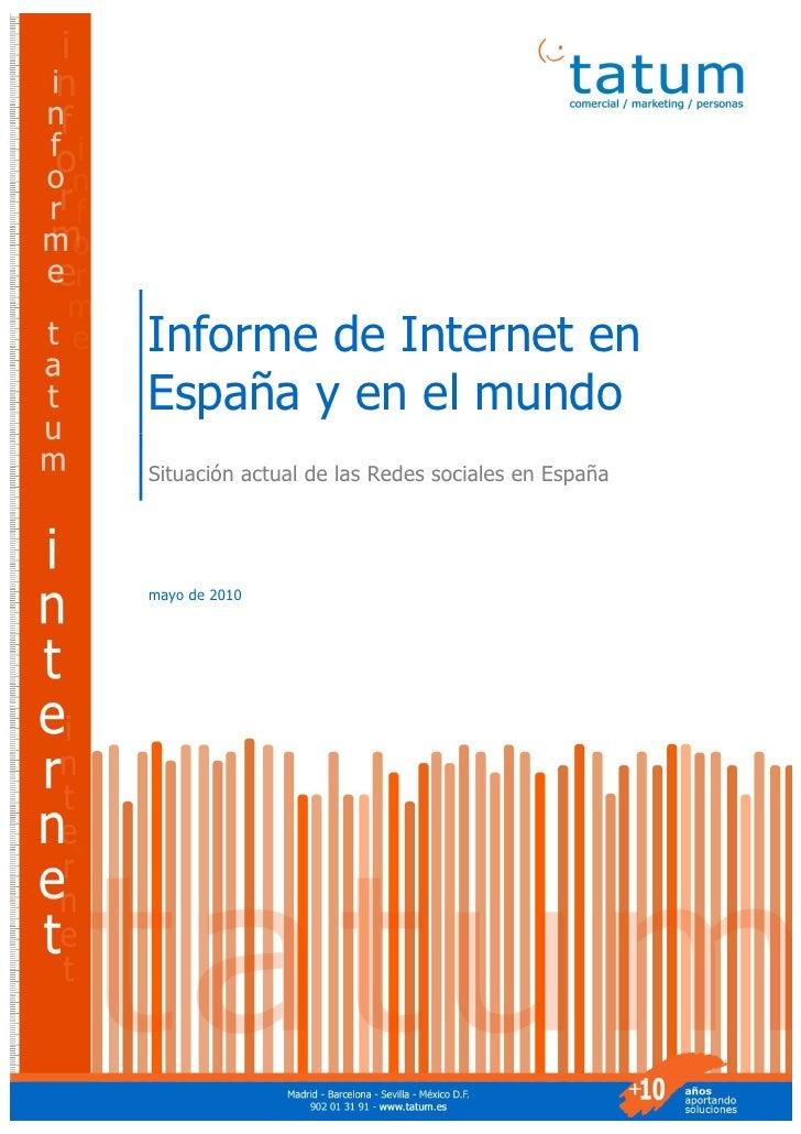 Informe de Internet en España y en el mundo        Informe de Internet en    España y en el mundo    Situación actual de l...