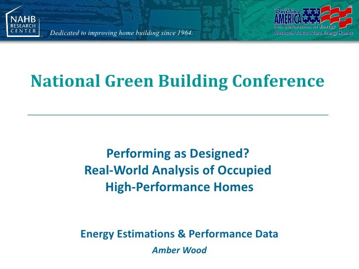 Dedicated to improving home building since 1964.National Green Building Conference                Performing as Designed? ...