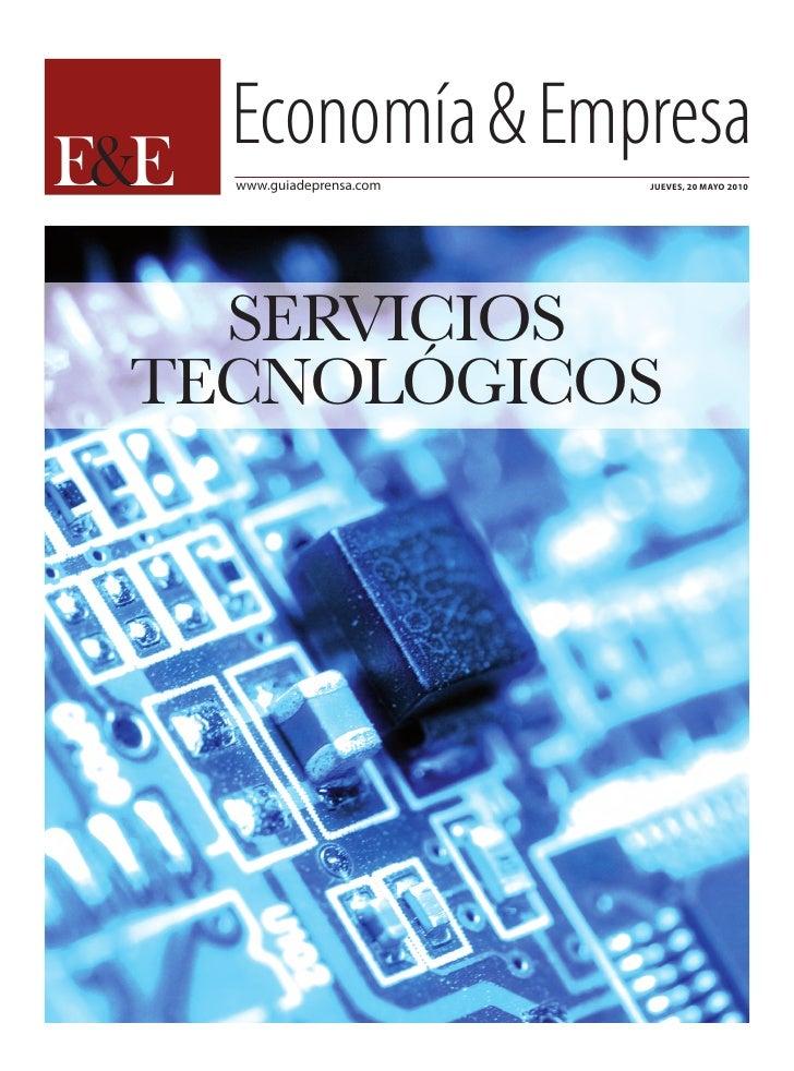 E&E     Economía&Empresa      www.guiadeprensa.com   JUEVES, 20 MAYO 2010         SERVICIOS   TECNOLÓGICOS