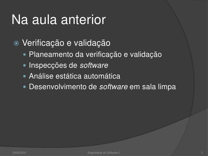 Na aula anterior<br />Verificação e validação<br />Planeamento da verificação e validação<br />Inspecções de software<br /...