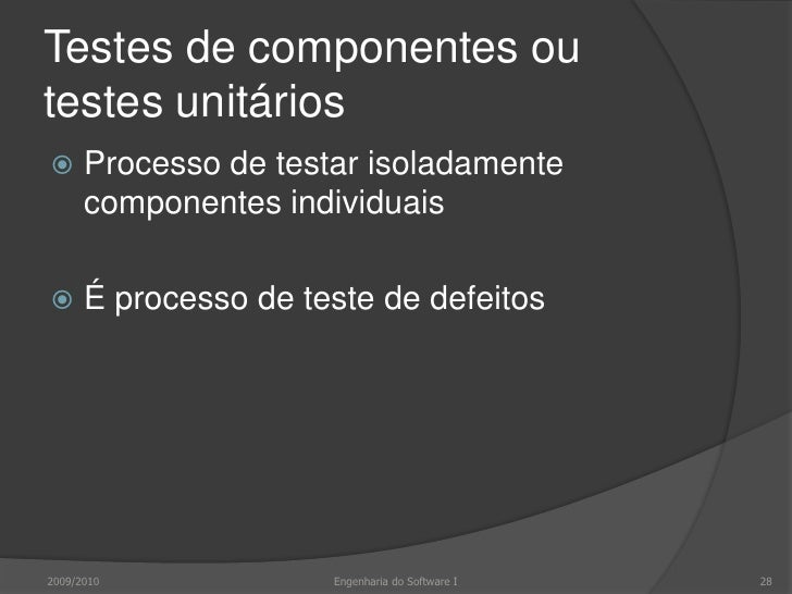 Componentes ou unidades (de modularização)<br />Rotinas<br />Funções e procedimentos isolados<br />Operações de classes e ...