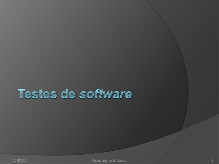 Testes de software<br />2009/2010<br />3<br />Engenharia do Software I<br />