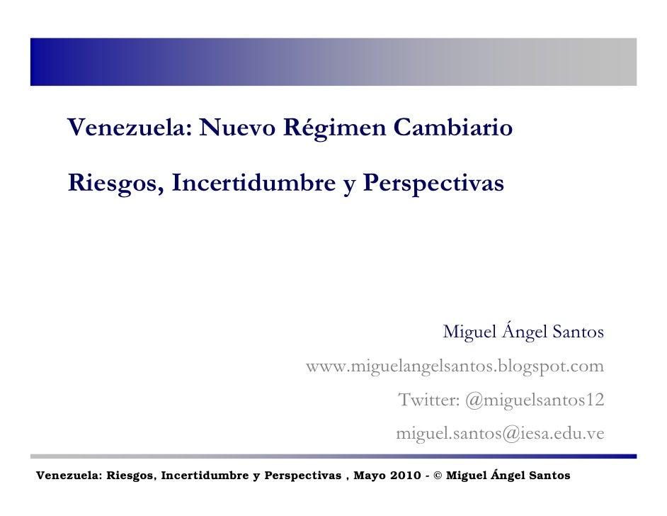 Venezuela: Nuevo Régimen Cambiario      Riesgos, Incertidumbre y Perspectivas                                             ...