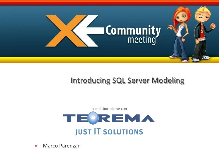 Introducing SQL Server Modeling                      In collaborazione con     » Marco Parenzan