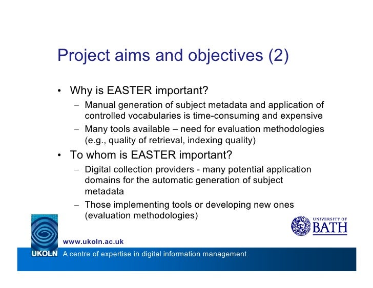 Project aims and objectives (2) • Why is EASTER important?    – Manual generation of subject metadata and application of  ...