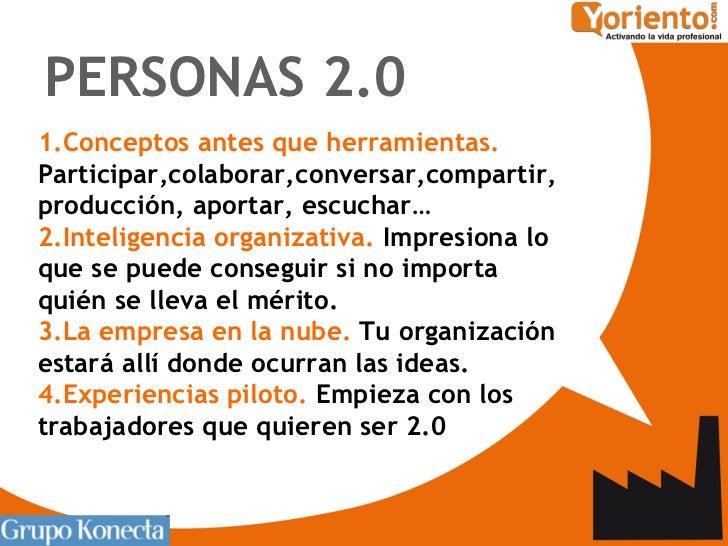 <ul><li>1.Conceptos antes que herramientas.  Participar,colaborar,conversar,compartir, producción, aportar, escuchar… </li...