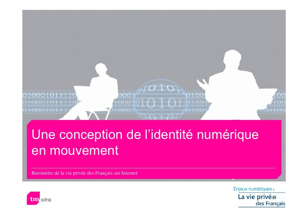 Une conception de l'identité numérique en mouvement Baromètre de la vie privée des Français sur Internet