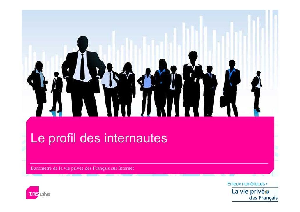 Le profil des internautes  Baromètre de la vie privée des Français sur Internet