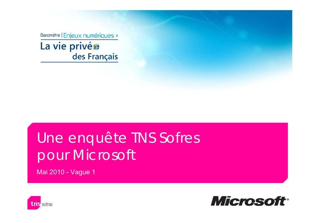 Une enquête TNS Sofrespour MicrosoftMai 2010 - Vague 1