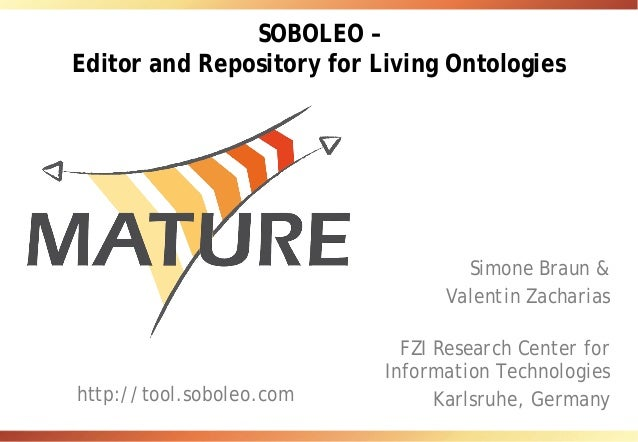 SOBOLEO – Editor and Repository for Living Ontologies Simone Braun & Valentin Zacharias FZI Research Center for Informatio...