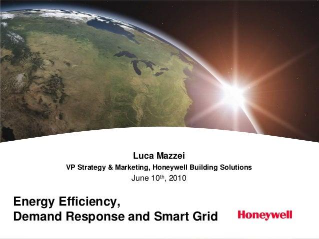 Luca Mazzei       VP Strategy & Marketing, Honeywell Building Solutions                         June 10th, 2010Energy Effi...