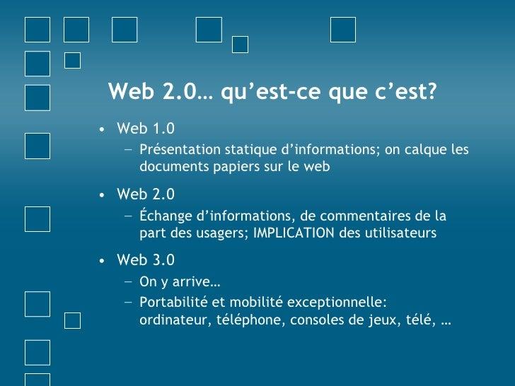 Web 2.0… qu'est-ce que c'est?<br />Web 1.0<br />Présentation statique d'informations; on calque les documents papiers sur ...
