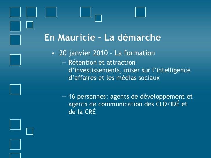 En Mauricie – La démarche<br />20 janvier 2010 – La formation<br />Rétention et attraction d'investissements, miser sur l'...