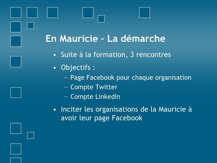 En Mauricie – La démarche<br />Suite à la formation, 3 rencontres<br />Objectifs : <br />Page Facebook pour chaque organis...
